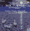 【輸入盤】ノクターンの世界〜フィールド ショパン ほかの作品を時代楽器で再現! Chopin / Field