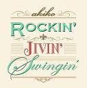 ROCKIN' JIVIN' Swingin' [ akiko ]