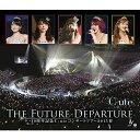 9→10(キュート)周年記念 ℃-ute コンサートツアー2015春~The Future Departure~ 【Blu-ray】 [ ℃-ute ]