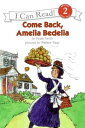 Come Back, Amelia Bedelia COME BACK AMELIA BEDELIA (I Can Read Books (Harper Paperback))