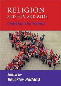 ReligionandHIVandAIDS:ChartingtheTerrain[BeverleyHaddad]