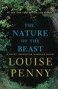 The Nature of the Beast NATURE OF THE BEAST (Chief Inspector Gamache Novels) [ Louise Penny ]