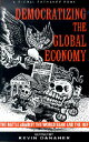 Democratizing the Global Economy: The Battle Against the World Bank and the IMF DEMOCRATIZING THE GLOBAL ECONO