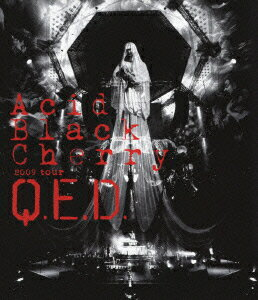 "2009 tour ""Q.E.D.""【Blu-ray】 [ Acid Black Cherry ]"