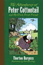 The Adventures of Peter Cottontail and His Green Forest Friends ADV OF PETER COTTONTAIL-DLX/E Thornton W. Burgess