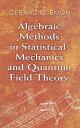 Algebraic Methods in Statistical Mechanics and Quantum Field Theory ALGEBRAIC METHODS IN STATISTIC (Dover Books on Physics) Dr G. Emch