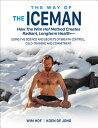 The Way of the Iceman: How the Wim Hof Method Creates Radiant, Longterm Health--Using the Science an [ Wim Hof ]
