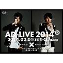 『アドリブ(AD-LIVE)2014』〜第4巻〜 [ 梶裕貴 ]