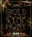 AAA ARENA TOUR 2014 GOLD SYMPHONY【Blu-ray】 [ AAA ]