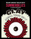 "GLAY ARENA TOUR 2017 ""SUMMERDELICS"" in SAITAMA SUPER ARENA【Blu-ray】 [ GLAY ]"