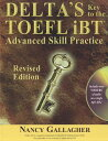 Delta's Key to the TOEFL iBT: Advanced Skill Practice [With CD (Audio)] [ Nancy Gallagher ]