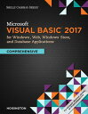 Microsoft Visual Basic 2017 for Windows, Web, and Database Applications: Comprehensive MS VISUAL BASIC 2017 FOR WINDO Corinne Hoisington