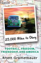 25,000 Miles to Glory: Football, Freedom, Friendship, and America
