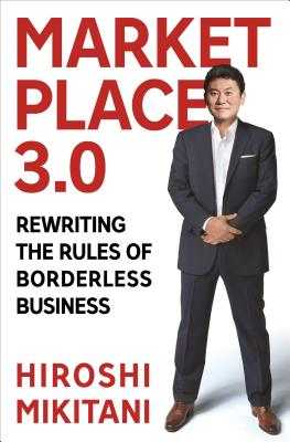 Marketplace 3.0: Rewriting the Rules of Borderless Business [ HIROSHI MIKITANI ]