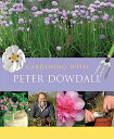 Gardening with Peter Dowdall: The Importance of the Natural World GARDENING W/PETER DOWDALL