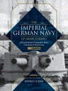 The Imperial German Navy of World War I, Vol. 1 Warships: A Comprehensive Photographic Study of the IMPERIAL GERMAN NAVY OF WWI VO (Imperial German Navy of World War I) Jeffrey Judge