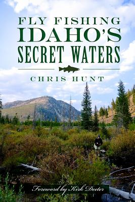 Fly Fishing Idaho''s Secret Waters