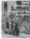 書, 雜誌, 漫畫 - Betty Woodman: Theatre of the Domestic BETTY WOODMAN THEATRE OF THE D [ Betty Woodman ]