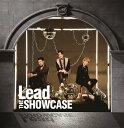 THE SHOWCASE (初回限定盤B CD+DVD) [ Lead ]