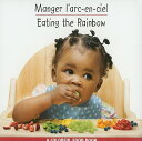 書, 雜誌, 漫畫 - Manger L'Arc-En-Ciel/Eating The Rainbow [ Star Bright Books ]