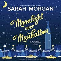 Moonlight Over Manhattan MOONLIGHT OVER MANHATTAN 7D (From Manhattan with Love) [ Sarah Morgan ]