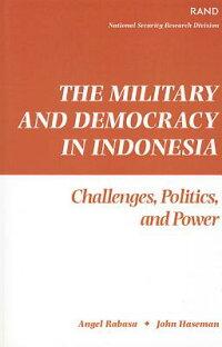 TheMilitaryandDemocracyinIndonesia:Challenges,Politics,andPower[AngelRabasa]