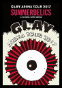 "GLAY ARENA TOUR 2017 ""SUMMERDELICS"" in SAITAMA SUPER ARENA GLAY"