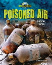 Poisoned Air: Bhopal, India POISONED AIR (Eco-Disasters)