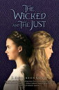 The Wicked and the Just WICKED & THE JUST [ J. Anderson Coats ]