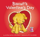 Biscuit's Valentine's Day BISCUITS VALENTINES DAY (Biscuit) [ Alyssa Satin Capucilli ]