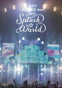 "miwa ARENA tour 2017 ""SPLASH☆WORLD""(初回生産限定盤) [ miw"