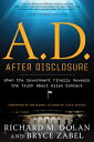 A.D. After Disclosure: When the Government Finally Reveals the Truth about Alien Contact AD AFTER DISCLOSURE [ Richard Dolan ]