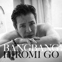 Bang Bang(初回生産限定盤 CD+DVD) [ 郷ひろみ ]