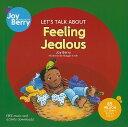Let's Talk about Feeling Jealous [ Joy Berry ]