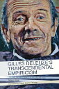 Gilles Deleuze's Transcendental Empiricism: From Tradition to Difference GILLES DELEUZES TRANSCENDENTAL (Plateaus New Directions in Deleuze Studies) [ Marc Rolli ]