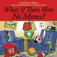 What_If_There_Were_No_Moms����_A