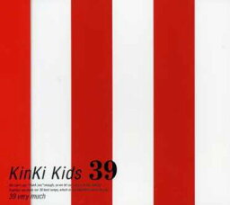39 [ <strong>KinKi</strong> <strong>Kids</strong> ]