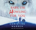 Baby, I'm Howling for You BABY IM HOWLING FOR YOU D (Alphaville) [ Christine Warren ] align=