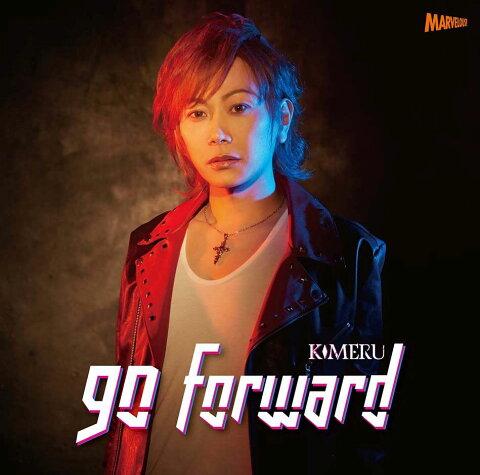 go forward [ KIMERU ]