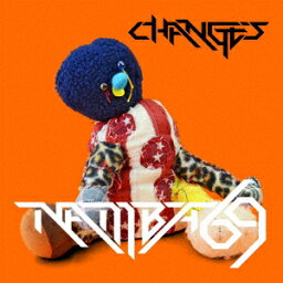 CHANGES [ <strong>NAMBA69</strong> ]