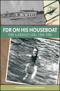 FDR on His Houseboat: The Larooco Log, 1924-1926
