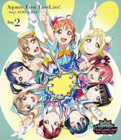 ラブライブ!サンシャイン!! Aqours First LoveLive! 〜Step! ZERO to ONE〜 Day2【Blu-ray】 [ Aqours ]