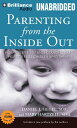 Parenting from the Inside Out: How a Deeper Self-Understanding Can Help You Raise Children Who Thriv PARENTING FROM THE INSIDE OU M