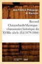 Recueil Clairambault-Maurepas: Chansonnier Historique Du Xviiie Siecle (Ed.1879-1884) FRE-RECUEIL CLAIRAMBAULT-MAURE (Litterature)