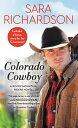 Colorado Cowboy: Includes a Bonus Novella COLORADO COWBOY (Rocky Mountain Riders) [ Sara Richardson ]