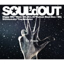 To From(初回生産限定盤 CD+DVD) [ SOUL'd OUT ]