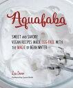 Aquafaba: Sweet and ...