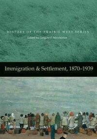 ImmigrationandSettlement,1870-1939