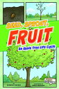 Seed, Sprout, Fruit: An Apple Tree Life Cycle SEED SPROUT FRUIT (First Graphics: Nature Cycles) [ Shannon Knudsen ]