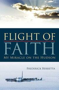 Flight_of_Faith��_My_Miracle_on